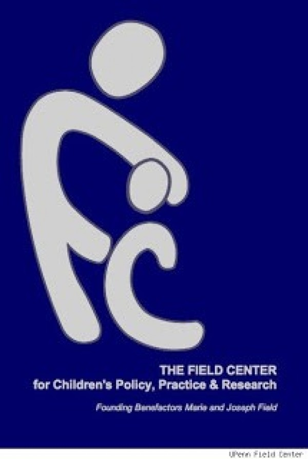 The field center for children's policy, practice and research