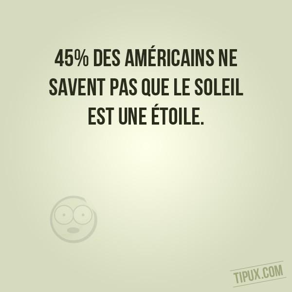 45% des Américains ne savent pas que le soleil est une étoile.
