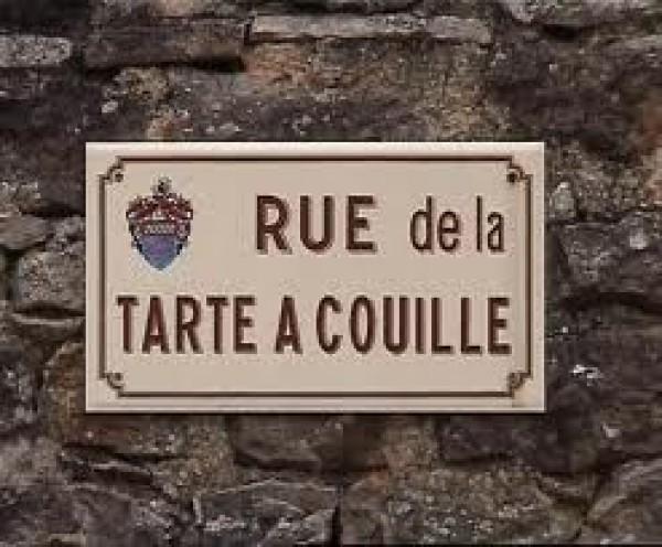 Rue de la Tarte à Couille
