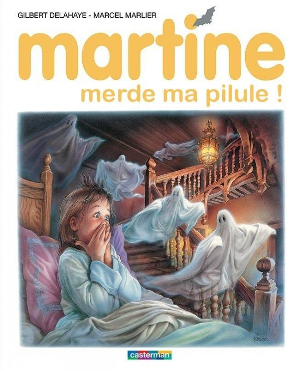 Martine merde ma pilule !